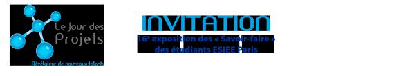 Invitation Jour des Projets, 16ème exposition des savoir-faire des étudiants ESIEE Paris